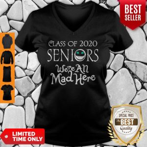 Nice Class Of 2020 Seniors We're All Mad Here V-Neck