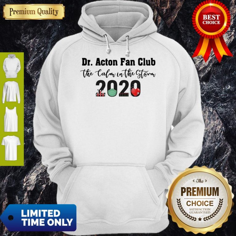 Nice Dr. Amy Acton Fan Club The Calm In The Storm 2020 Hoodie