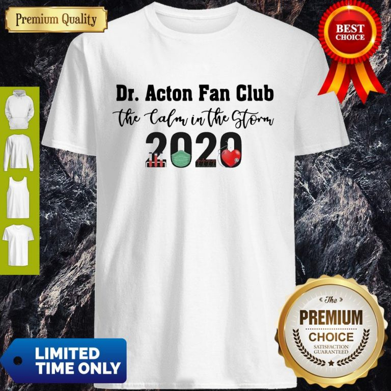 Nice Dr. Amy Acton Fan Club The Calm In The Storm 2020 Shirt