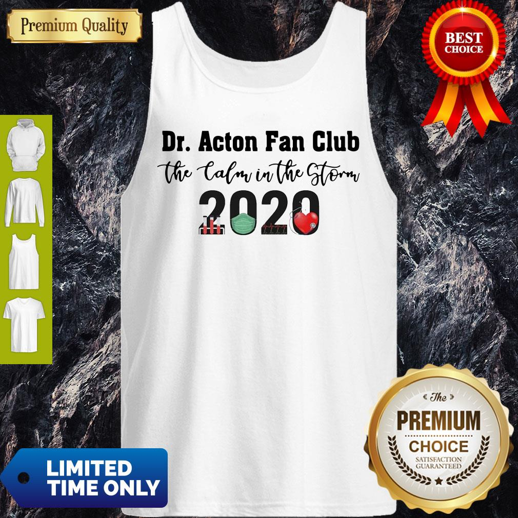 Nice Dr. Amy Acton Fan Club The Calm In The Storm 2020 Tank Top