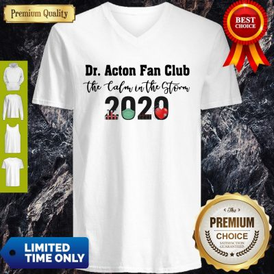 Nice Dr. Amy Acton Fan Club The Calm In The Storm 2020 V-Neck