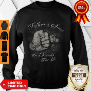 Nice Father & Sons Best Friends For Life Sweatshirt