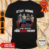 Nice Stay Home And Watch The Big Bang Theory Shirt