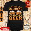 Official In Case Of Accident My Blood Type Is Beer Shirt