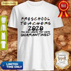 Preschool Teachers 2020 The One Where They Were Quarantined Shirt