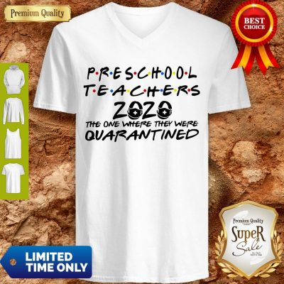 Preschool Teachers 2020 The One Where They Were Quarantined V-Neck