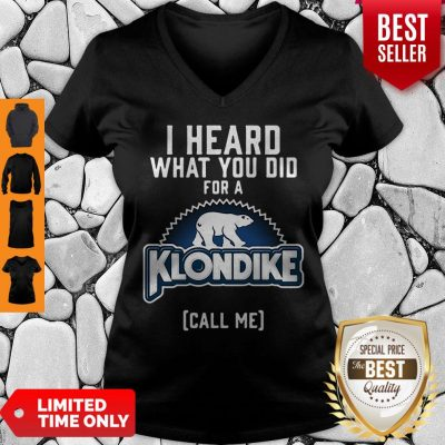 Pretty Bear I Heard What You Did For A Klondike Call Me V-Neck