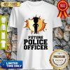 Pretty Future Police Officer Gift For Policeman And Women Shirt