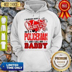 Pretty I Have Valentine Policeman Call Him Daddy Hoodie - Design By Refinetee.com