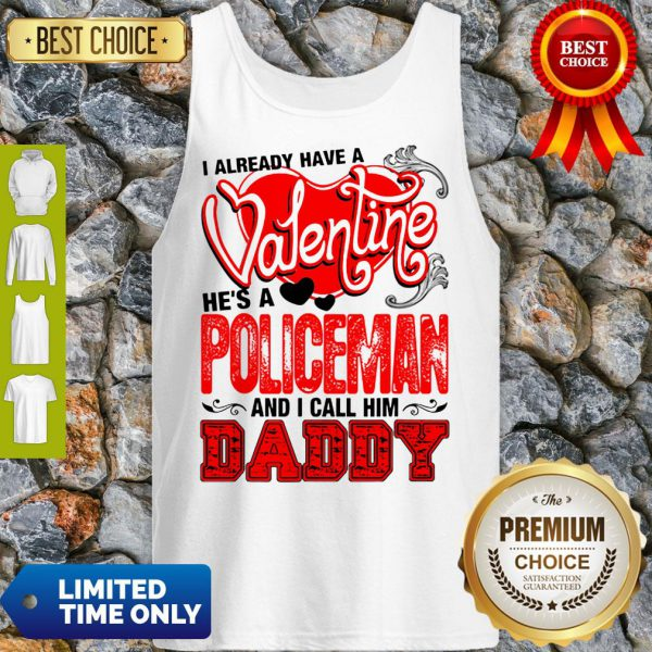 Pretty I Have Valentine Policeman Call Him Daddy Tank Top - Design By Refinetee.com