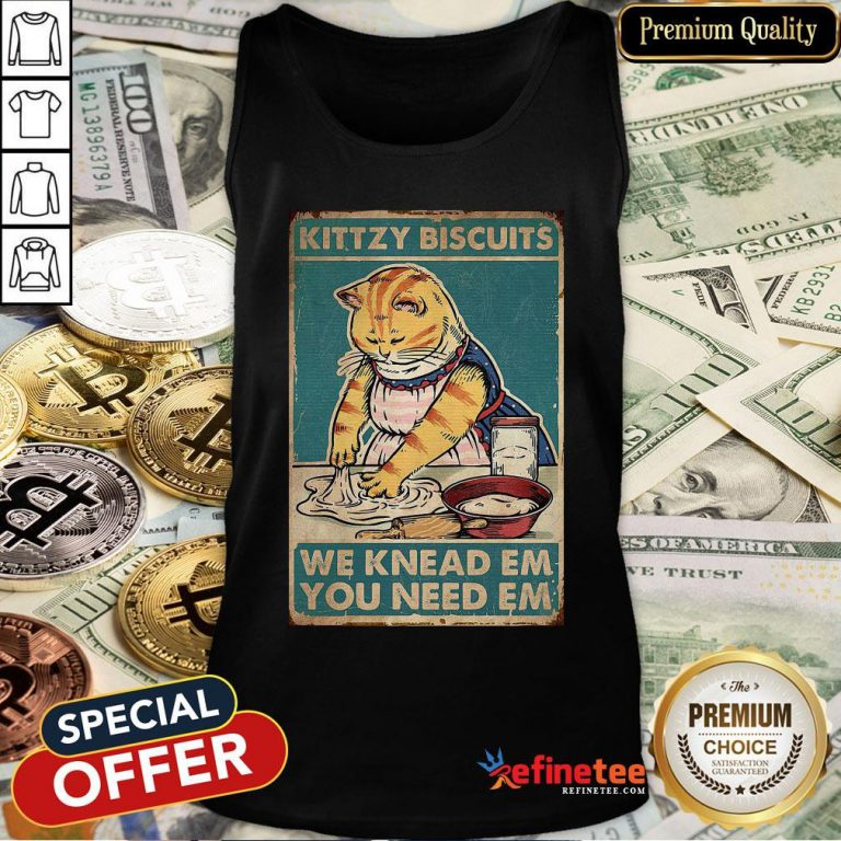 Pro Cat Kittzy Biscuits We Knead Em You Need Em Tank Top - Design By Refinetee