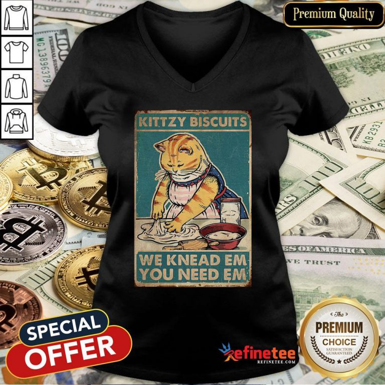 Pro Cat Kittzy Biscuits We Knead Em You Need Em V-neck - Design By Refinetee