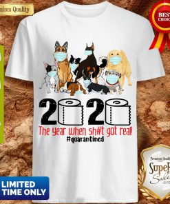 Pro Dogs Toilet Paper 2020 The Year When Shit Got Real Quarantined Coronavirus Shirt - Design By Refinetee.com