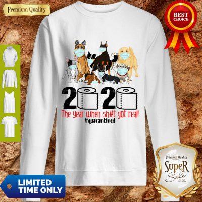 Pro Dogs Toilet Paper 2020 The Year When Shit Got Real Quarantined Coronavirus Sweatshirt - Design By Refinetee.com
