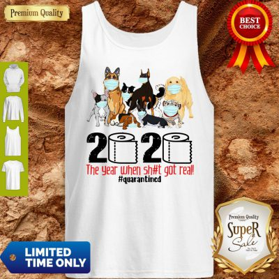 Pro Dogs Toilet Paper 2020 The Year When Shit Got Real Quarantined Coronavirus Tank Top - Design By Refinetee.com