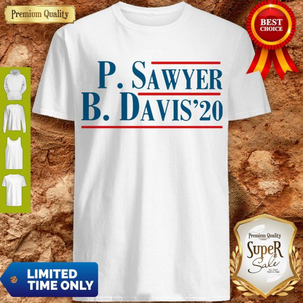 Pro P.Sawyer B.Davis'20 Shirt - Design By Refinetee.com
