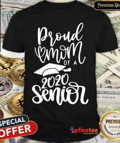 Pro Proud Mom Of A 2020 Senior Shirt - Design By Refinetee