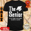 Pro The Senior Just When I Thought I'm Going To Graduate They Locked Me In Quarantine Shirt - Design By Refinetee.com
