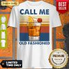 Pro Wine Call Me Old Fashioned Vintage Shirt
