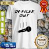 Retired Cop Out Policeman Policewoman Retirement Mic Drop Shirt - Design By Refinetee.com