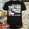 Top One World Together At Home Shirt - Design By Refinetee