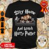 Top Stay Home And Watch Harry Potter Shirt - Design By Refinetee.com