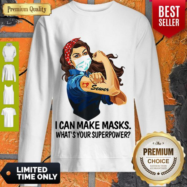 Top Strong Sewer I Can Make Masks What's Your Superpower Coronavirus Sweatshirt