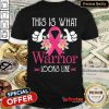 Top This Is What A Warrior Looks Like Shirt - Design By Refinetee