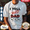 Awesome I Tell Rad Dad Jokes Shirt