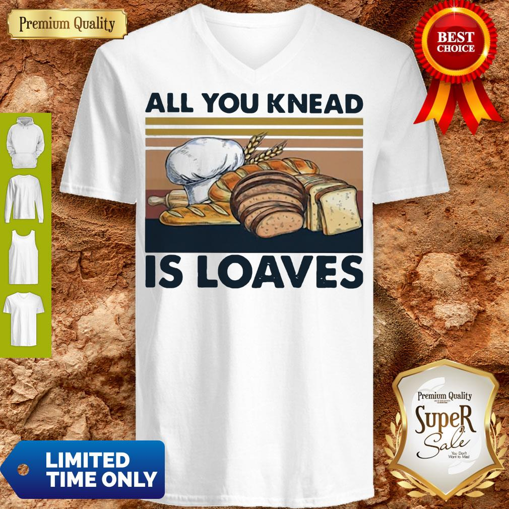 Funny All You Knead Is Loaves Vintage V-Neck