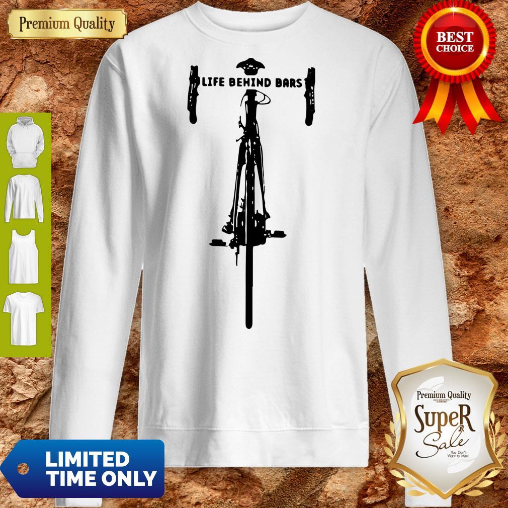 Funny Bicycle Life Behind Sweatshirt