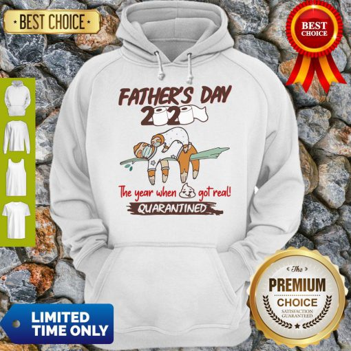 Funny Father'S Day 2020 The Year When Shit Got Real Quarantined Sloth Toilet Paper Hoodie