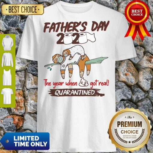 Funny Father'S Day 2020 The Year When Shit Got Real Quarantined Sloth Toilet Paper Shirt