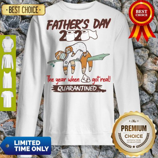 Funny Father'S Day 2020 The Year When Shit Got Real Quarantined Sloth Toilet Paper Sweatshirt