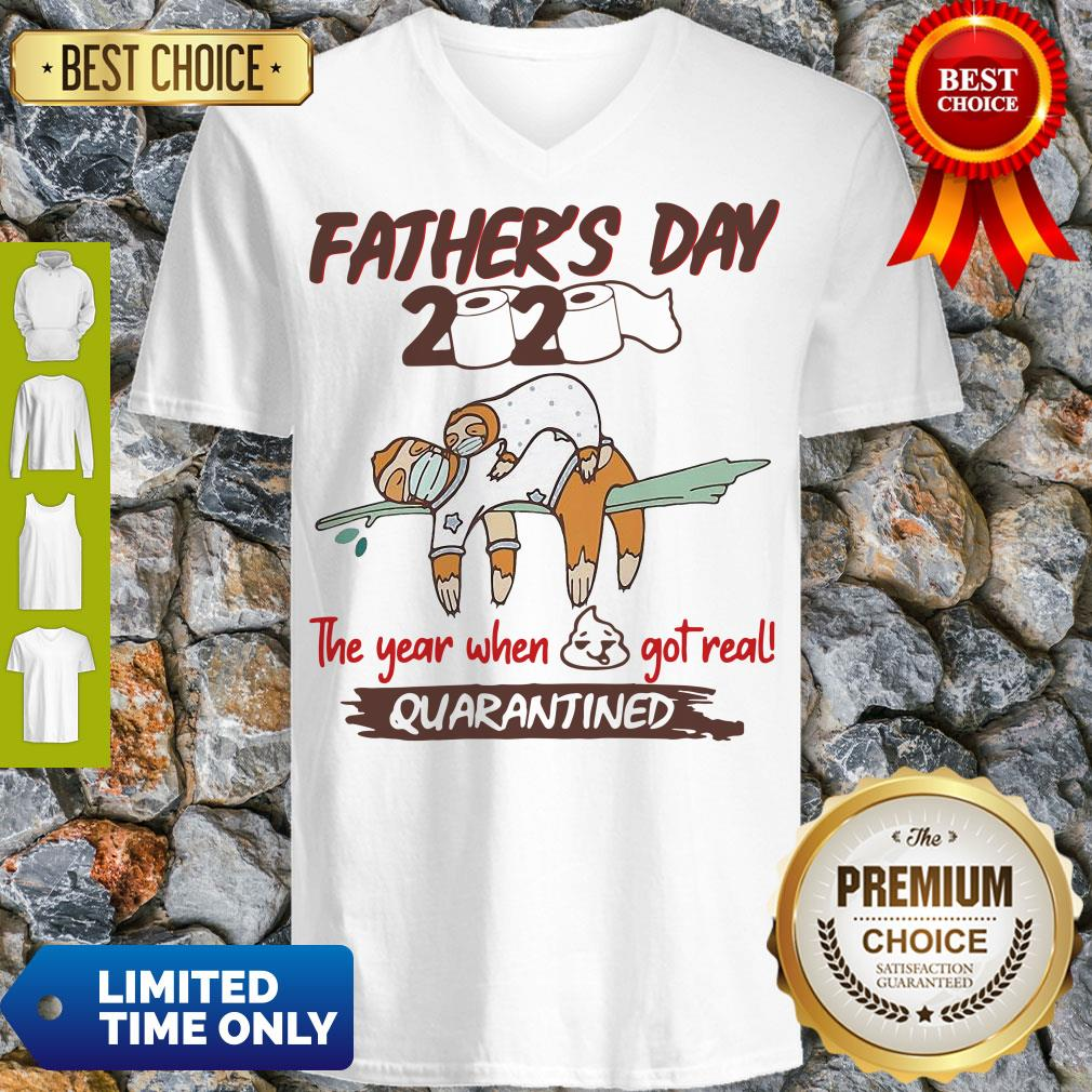 Funny Father'S Day 2020 The Year When Shit Got Real Quarantined Sloth Toilet Paper V-Neck