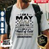 Funny I Am An May Girl With The Mouth Of A Sailor And A Heart Of Gold Thank You For Understanding Shirt