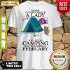 Funny Never Underestimate A Lady Who Loves Camping And Was Born In February Hoodie