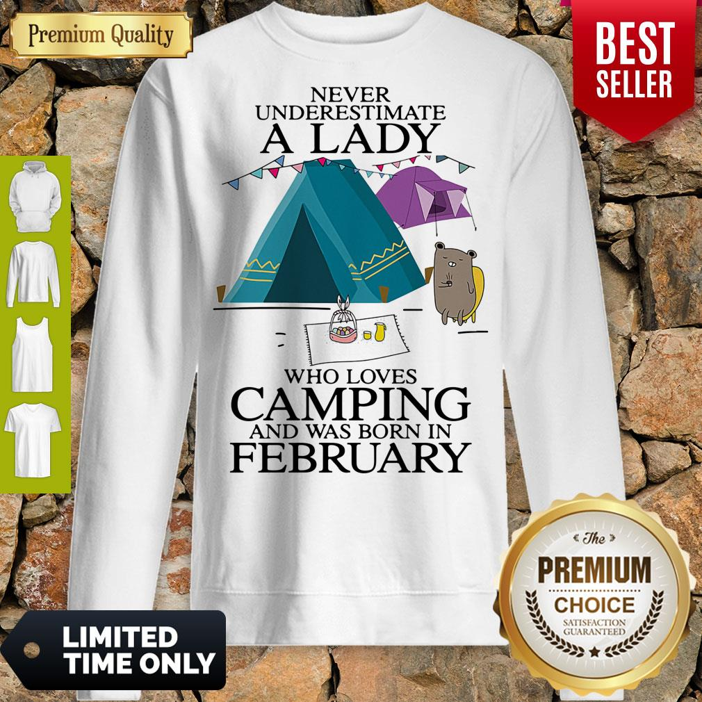 Funny Never Underestimate A Lady Who Loves Camping And Was Born In February Sweatshirt
