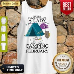 Funny Never Underestimate A Lady Who Loves Camping And Was Born In February Tank Top