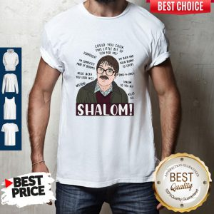 Funny Shalom Could You Cook This Little Bit Of Fish For Me Shirt