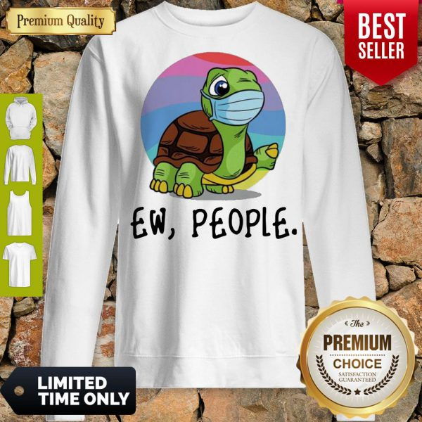 Funny Turtle Mask Ew People Sweatshirt