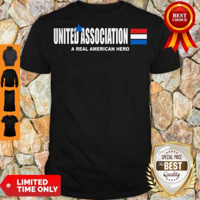 Funny United Association A Real American Hero Shirt