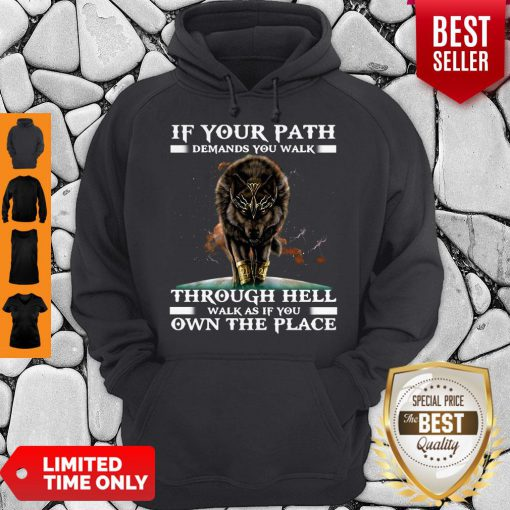 Funny Wolf If Your Path Demands You Walk Through Hell Walk As If You Own The Place Hoodie