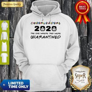 Good Cheerleaders 2020 Mask The One Where They Were Quarantined Hoodie
