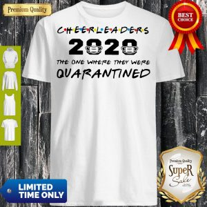 Good Cheerleaders 2020 Mask The One Where They Were Quarantined Shirt