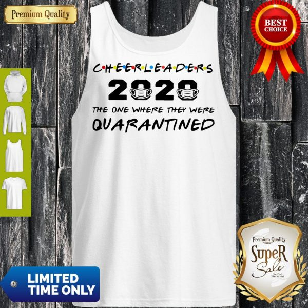 Good Cheerleaders 2020 Mask The One Where They Were Quarantined Tank Top