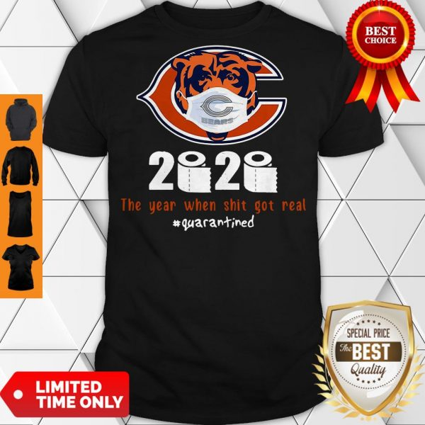 Good Chicago Bears 2020 The Year When Shit Got Real #Quarantined Shirt