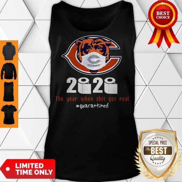 Good Chicago Bears 2020 The Year When Shit Got Real #Quarantined Tank Top