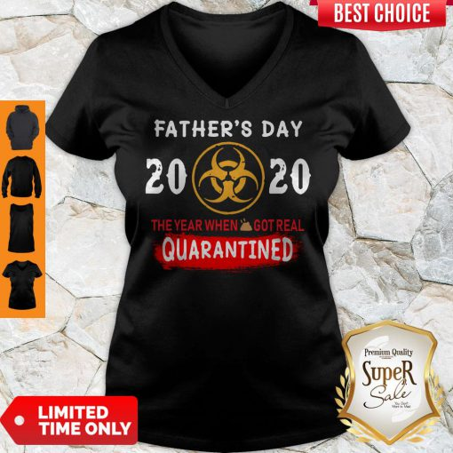 Good Father's Day 2020 The Year When Shit Got Real Quarantined V-Neck
