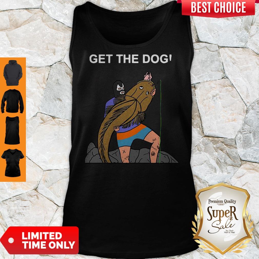Good Get The Dog Tank Top